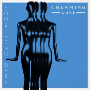 "Charming Liars release new single ""Something Dark"""